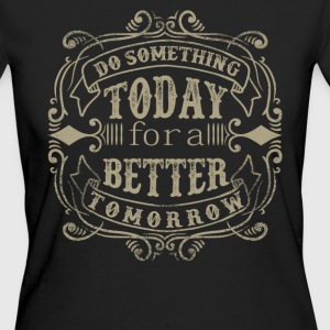 DO SOMETHING TODAY #3 T-Shirts - Frauen Bio-T-Shirt