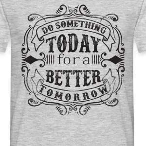 DO SOMETHING TODAY #1 T-Shirts - Männer T-Shirt
