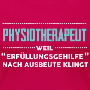Physiotherapeut T-Shirts - Frauen Premium T-Shirt