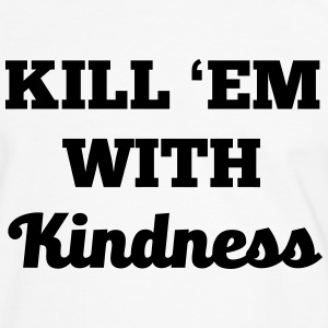 Kill them with kindness! - Männer Kontrast-T-Shirt