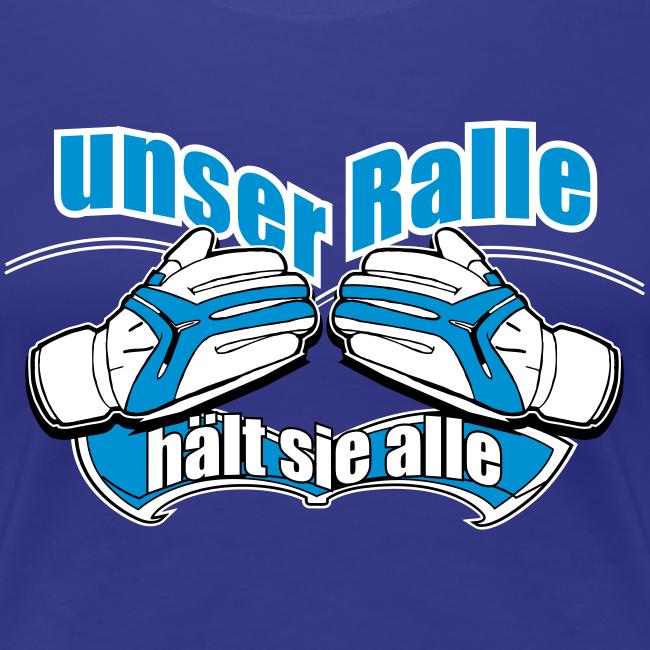 """Frauen Premium T-Shirt """"Ralle hält sie alle"""" - königsblau"""