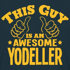 this guy is an awesome yodeller - T-shirt Homme