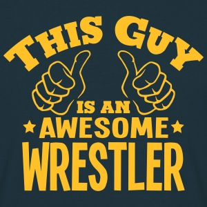 this guy is an awesome wrestler - Men's T-Shirt