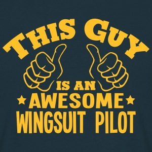 this guy is an awesome wingsuit pilot - Men's T-Shirt