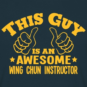 this guy is an awesome wing chun instruc - Men's T-Shirt