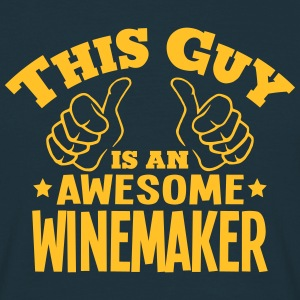 this guy is an awesome winemaker - Men's T-Shirt
