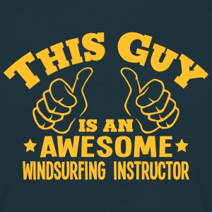 this guy is an awesome windsurfing instr - T-shirt Homme