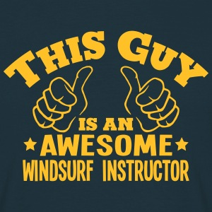 this guy is an awesome windsurf instruct - T-shirt Homme