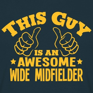 this guy is an awesome wide midfielder - Men's T-Shirt