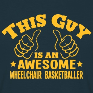 this guy is an awesome wheelchair basket - Men's T-Shirt