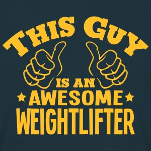 this guy is an awesome weightlifter - Men's T-Shirt