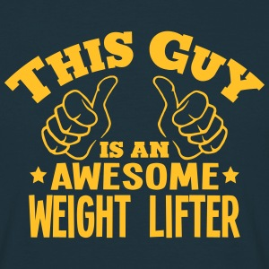 this guy is an awesome weight lifter - Men's T-Shirt