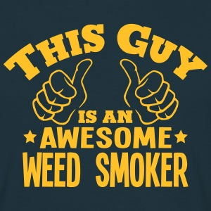 this guy is an awesome weed smoker - Men's T-Shirt