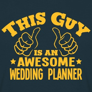 this guy is an awesome wedding planner - Men's T-Shirt