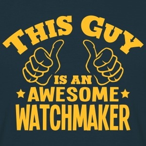 this guy is an awesome watchmaker - Men's T-Shirt