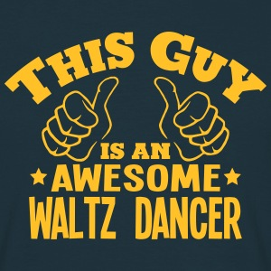 this guy is an awesome waltz dancer - Men's T-Shirt