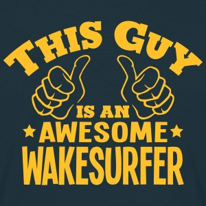this guy is an awesome wakesurfer - Men's T-Shirt