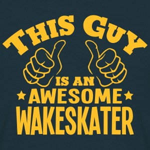 this guy is an awesome wakeskater - T-shirt Homme