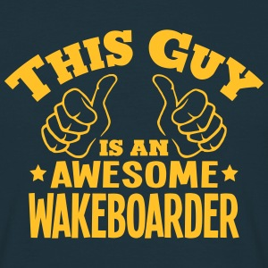 this guy is an awesome wakeboarder - T-shirt Homme
