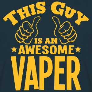 this guy is an awesome vaper - Men's T-Shirt