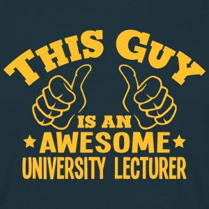 this guy is an awesome university lectur - T-shirt Homme