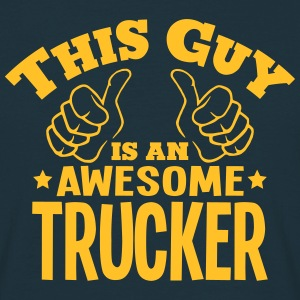 this guy is an awesome trucker - Men's T-Shirt