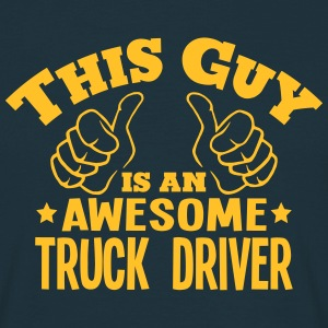 this guy is an awesome truck driver - Men's T-Shirt