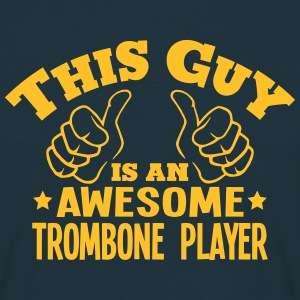 this guy is an awesome trombone player - Men's T-Shirt