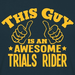 this guy is an awesome trials rider - T-shirt Homme
