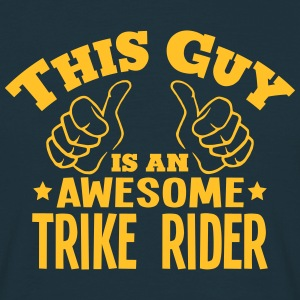 this guy is an awesome trike rider - Men's T-Shirt