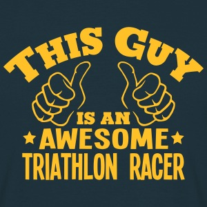 this guy is an awesome triathlon racer - T-shirt Homme