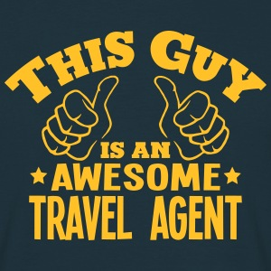 this guy is an awesome travel agent - T-shirt Homme