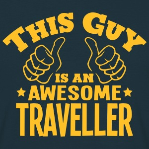 this guy is an awesome traveller - Men's T-Shirt