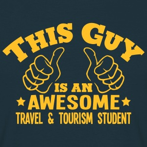 this guy is an awesome travel  tourism s - T-shirt Homme