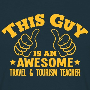 this guy is an awesome travel  tourism t - T-shirt Homme