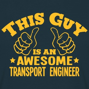 this guy is an awesome transport enginee - T-shirt Homme