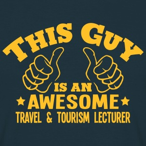 this guy is an awesome travel  tourism l - T-shirt Homme