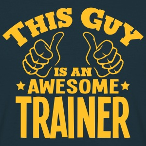 this guy is an awesome trainer - Men's T-Shirt