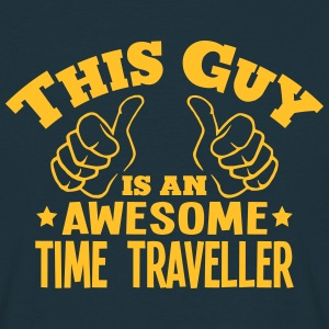this guy is an awesome time traveller - Men's T-Shirt