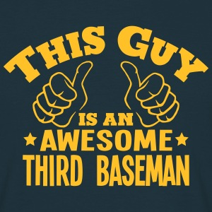 this guy is an awesome third baseman - Men's T-Shirt