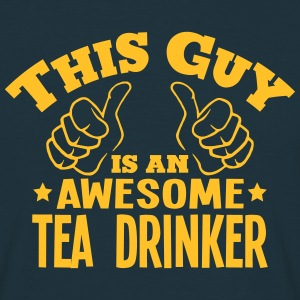 this guy is an awesome tea drinker - Men's T-Shirt