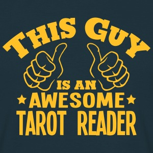 this guy is an awesome tarot reader - T-shirt Homme