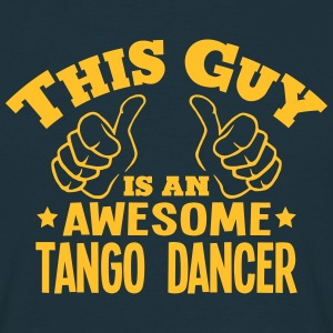 this guy is an awesome tango dancer - Men's T-Shirt