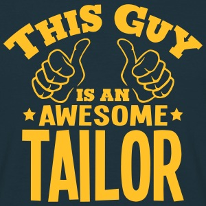 this guy is an awesome tailor - Men's T-Shirt