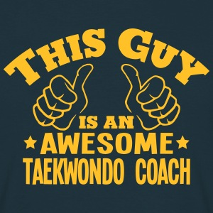 this guy is an awesome taekwondo coach - T-shirt Homme