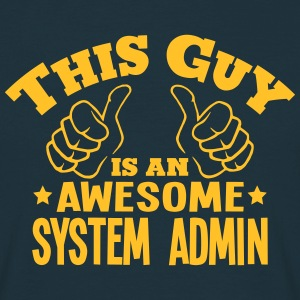 this guy is an awesome system admin - T-shirt Homme