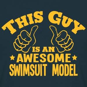 this guy is an awesome swimsuit model - Men's T-Shirt