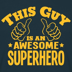 this guy is an awesome superhero - T-shirt Homme
