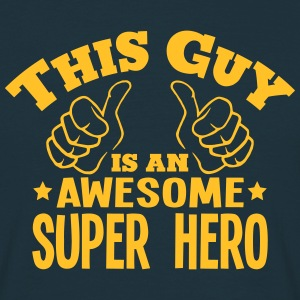 this guy is an awesome super hero - Men's T-Shirt