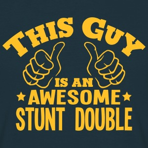 this guy is an awesome stunt double - T-shirt Homme